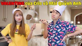 VALENTINE của CrisDevilGamer và Noob Mai Quỳnh Anh