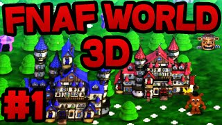FNAF World 3D (FREE DOWNLOAD) - Part 1 ★ 3D OVERWORLD, NEW UPDATE 1 & MORE!