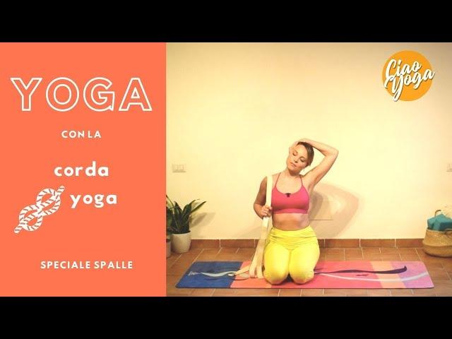 Yoga con la corda yoga: speciale spalle!