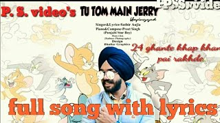 Tu Tom main Jerry full song with Musica by satbir aujla new panjabi song 2018
