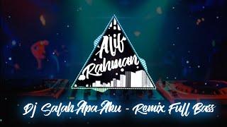 Dj Salah Apa Aku Versi Terbaru Burung Gagak (Remix Full Bass 2019)