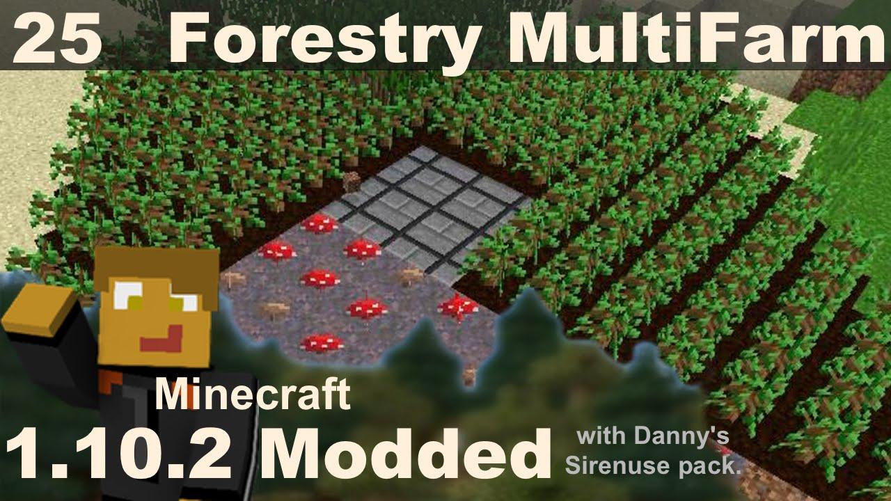 Modded 1 10 2 - E25 - Forestry Tree Farm & Mushroom Farm