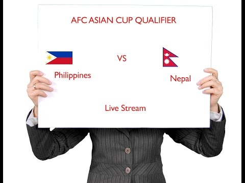 Live : Nepal Vs Philippines 2019 AFC Asian Cup qualifier In HD