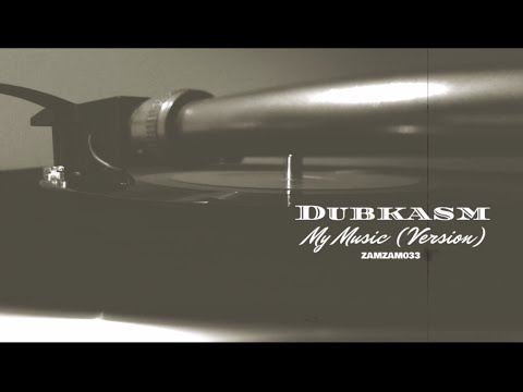 Dubkasm - My Music (Version)
