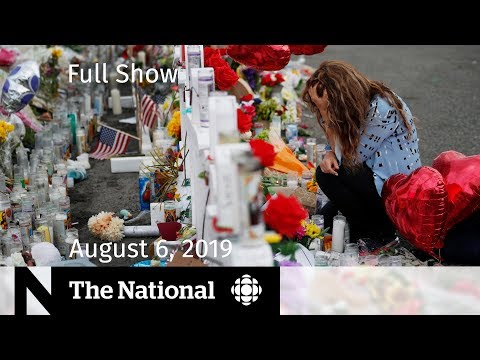 The National For August 6, 2019 — U.S. Mass Shootings, Toronto Gun Violence