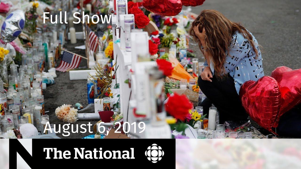 The National for August 6, 2019 — U.S. Mass Shootings, Toronto Gun Violence