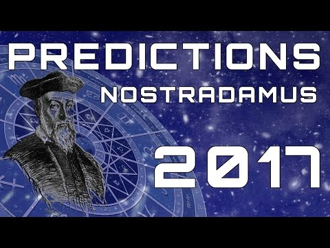 Nostradamus Predictions For 2017