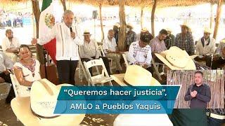 El mandatario se comprometió a restituirles tierras, desviar el gasoducto Guaymas-El Oro y llevar servicios básicos