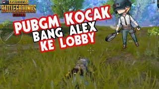 KOCAK MOMENT BANG ALEX AKHIRNYA KE LOBBY- PUBG MOBILE INDONESIA