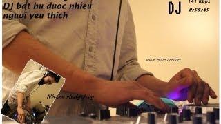 ♫ DJ Nonstop Tuyển những bản DJ cổ được yêu thích theo thời gian Nhím remix