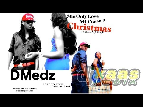 D Medz - She Only Love Me Cause A Christmas - December 2013 | Dancehal | Reggae Christmasl