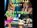 MISS COLOMBIA 2015 SE QUITA LA VIDA   LE OFRECEN CONTRATO EMPRESA PORNO