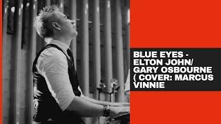 Blue Eyes - Elton John ( Cover : Marcus Vinnie)