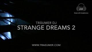 DER TRÄUMER  -  strange dreams 2
