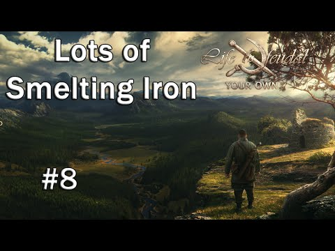 Lots of Iron Smelting (Life Is Feudal S2 - Part 8)