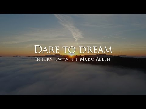 Dare to dream - Interview with Marc Allen