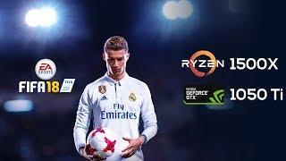 FIFA 18 on Ryzen 1500X & Nvidia GTX1050 Ti