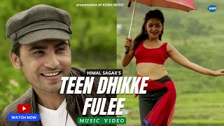 Teen Dhikke Fulee|| Himal Sagar ft. benisha hamal || NEW NEPALI SONG 2014 || official video HD