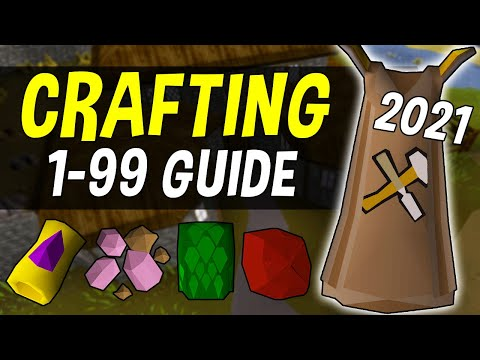 A Complete 1-99 Crafting Guide for Oldschool Runescape in 2021 [OSRS]