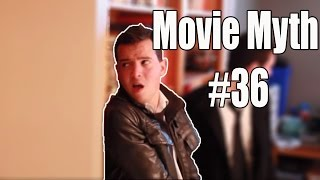 Movie Myth #36