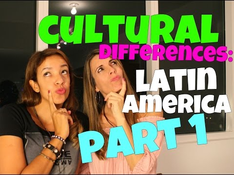 CULTURAL DIFFERENCES: LATIN AMERICA- PART 1