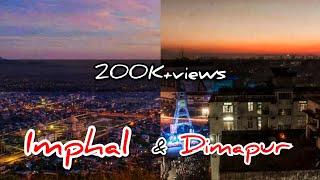 Dimapur City and Imphal City