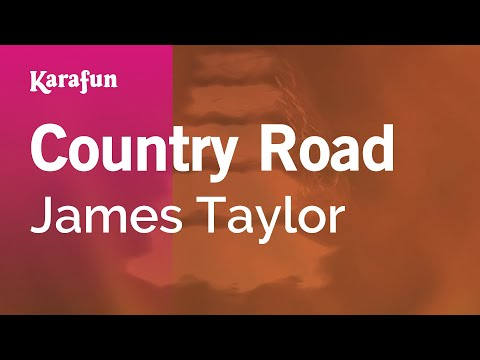 Karaoke Country Road - James Taylor *