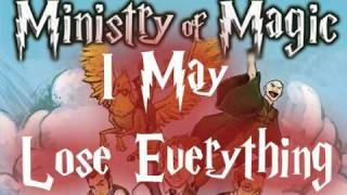 Ministry of Magic - I May Lose Everything (with lyrics)