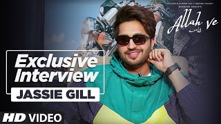 Exclusive Interview With Jassie Gill |  ALLAH VE