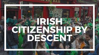 Do you qualify for Irish citizenship by descent?