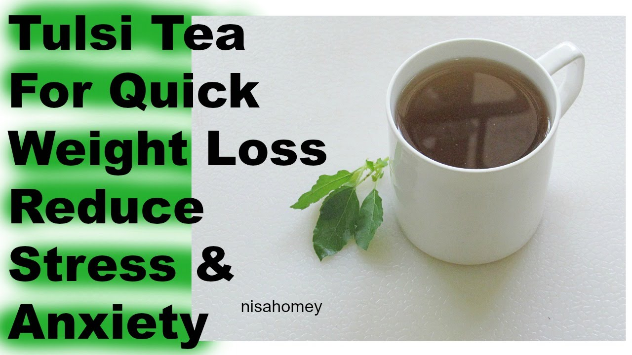 Tulsi Tea For Quick Weight Loss - Holy Basil Tea/Drink To Reduce ...