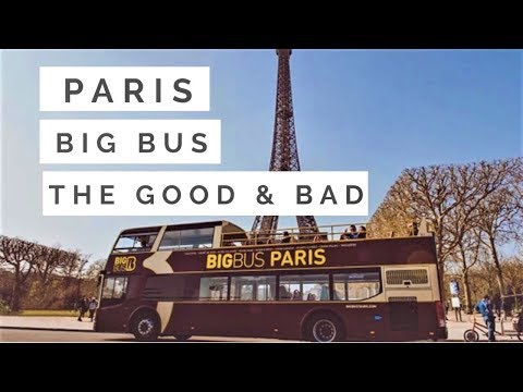 Paris Big Bus Tour - The Good And Bad