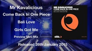 Mr Kavalicious - Come Back In One Piece EP (Preview)