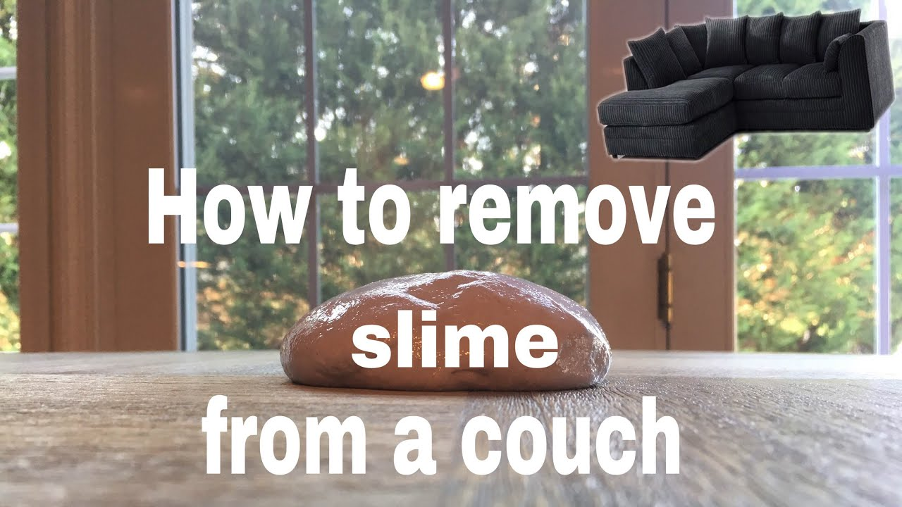 How to remove slime from a couch  YouTube