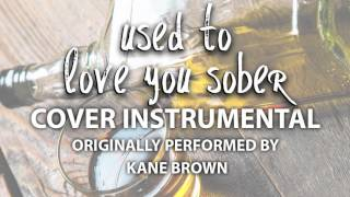used to love you sober cover instrumental in the style of kane brown