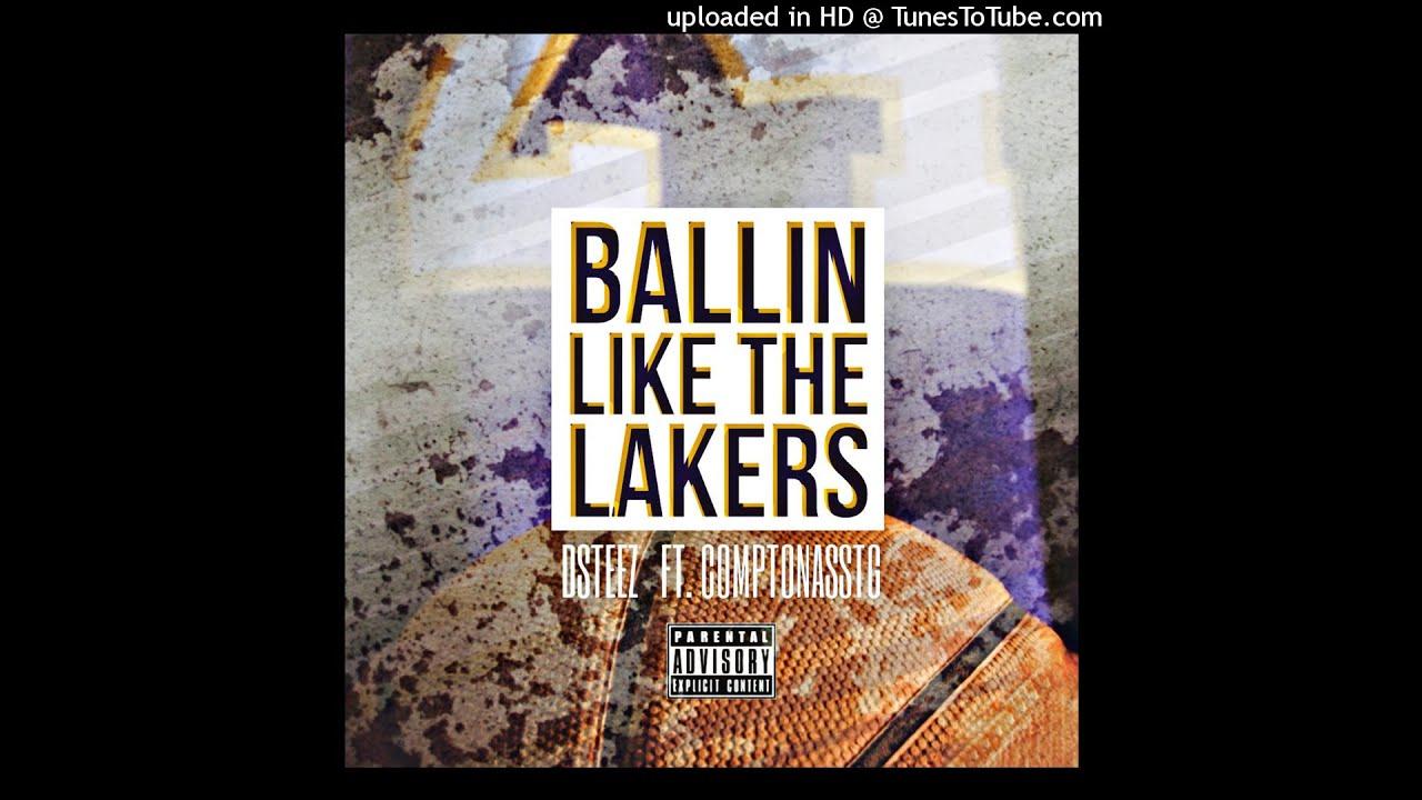 Dsteez ft ComptonAssTg x Ballin Like The Lakers (prod. by Smackz )