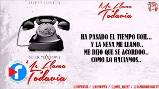 Me Llama Todavia - Super Yei ft Towy ( Lyric)