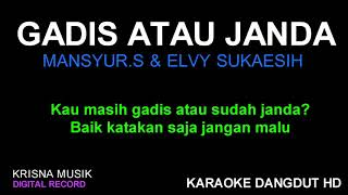 Download KARAOKE GADIS ATAU JANDA KARAOKE DANGDUT ASLI HD