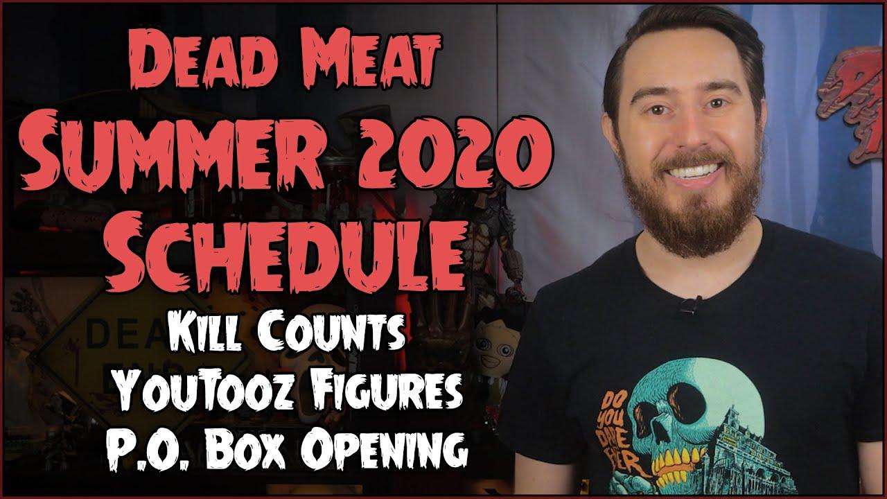 Dead Meat Summer 2020 Schedule!