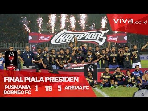 Bantai PBFC, Arema FC Juara Piala Presiden 2017