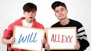 How Well Do WillNE and ImAllexx Know Each Other?