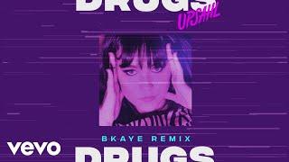 UPSAHL - Drugs (BKAYE Remix [Official Audio])