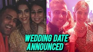 Sonam Kapoor & Anand Ahuja's WEDDING Date Confirmed
