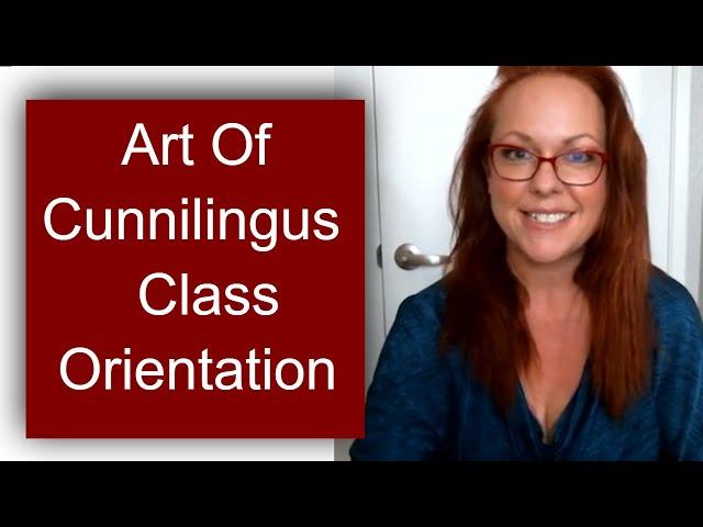 Art Of Cunnilingus Class Orientation