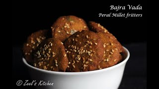 Bajra Vada | Pearl Millet Fritters | Zeel's Kitchen
