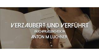 Verzaubert und verführt - Anton M Luchner