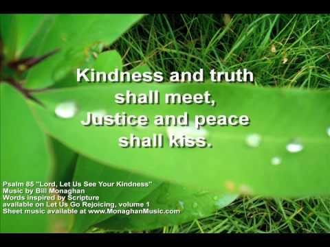 Lord Let Us See Your Kindness Psalm 85 By Bill Monaghan LYRICS VIDEO
