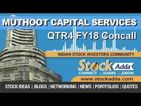 Muthoot Capital Services Ltd Investors Conference Call Q4FY18