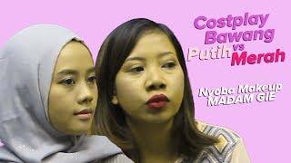 Costplay jadi Bawang Putih Bawang Merah, Nyoba Makeup dari Madam Gie