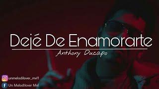 Dejé De Enamorarte - Anthony Ducapo ( Letra Video Oficial )